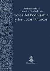 Manual para la practica diaria de los votos del Bodhisatva y los votos tántricos