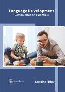Language Development: Communication Essentials