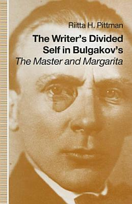 Writer s Divided Self In Bulgakov s The Master And Margarita