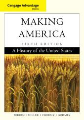 Cengage Advantage Books: Making America: Edition 6