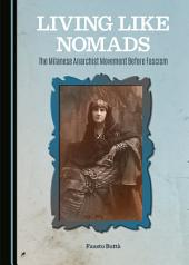 Living Like Nomads: The Milanese Anarchist Movement Before Fascism