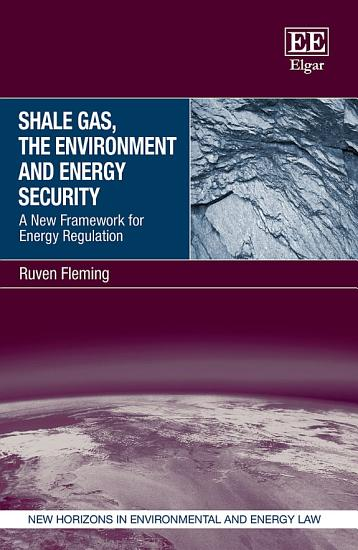 Shale Gas  the Environment and Energy Security PDF