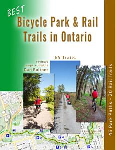 Best Bicycle Park   Rail Trails in Ontario Book