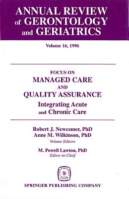 Annual Review of Gerontology and Geriatrics  Volume 16  1996