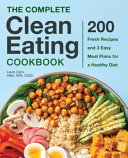 The Complete Clean Eating Cookbook Book
