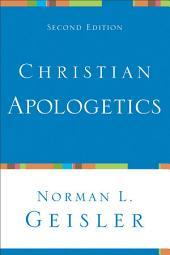 Christian Apologetics: Edition 2
