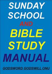 Sunday School and Bible Study Manual: Studying the Bible In Group
