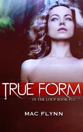 True Form (In the Loup #13)