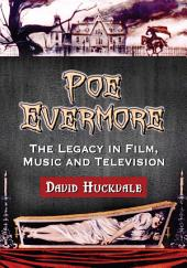 Poe Evermore: The Legacy in Film, Music and Television