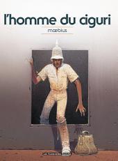 Moebius Oeuvres : L'Homme du Ciguri classique