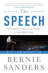 The Speech: On Corporate Greed and the Decline of Our Middle Class, Edition 2