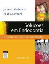 Soluções em Endodontia: Prevenção, Identificação e Procedimentos, Edição 5