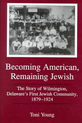 Becoming American Remaining Jewish Book PDF
