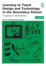 Learning to Teach Design and Technology in the Secondary School PDF