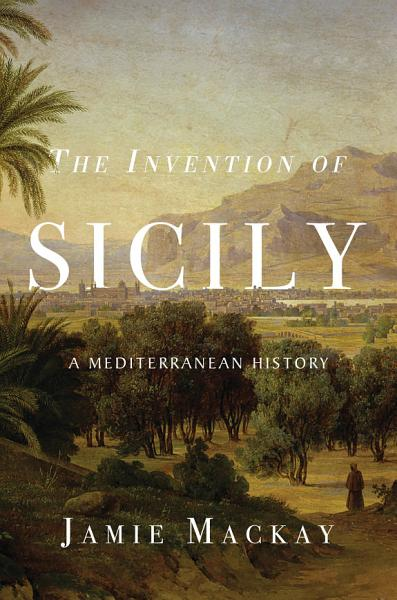 Download The Invention of Sicily Book