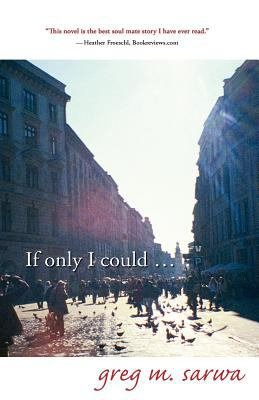 If Only I Could...