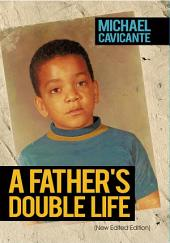 A Father's Double Life: (New Edited Edition)