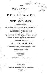 The Economy of the Covenants Between God and Man: Comprehending a Complete Body of Divinity. In Two Volumes, Volume 1