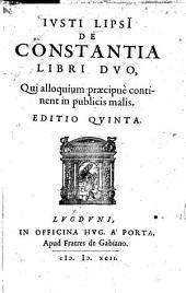 Ivsti Lipsii De Constantia: Libri Dvo, Qui alloquium praecipue continent in publicis malis