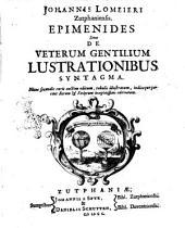 Johannis Lomeieri Zutphaniensis. Epimenides sive De veterum gentilium lustrationibus syntagma