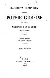 Raccolta completa delle poesie giocose del dottere Guadagnoli: Volume 2