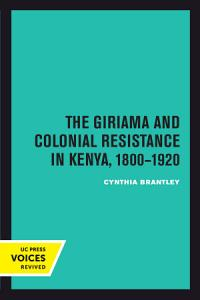 The Giriama and Colonial Resistance in Kenya  1800   1920 PDF