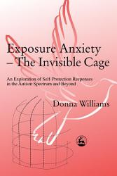 Exposure Anxiety  the Invisible Cage PDF