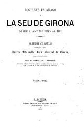 Los reys de Aragó y la Séu de Girona desde l'any 1462 fins al 1482: Col·lecció de actes capitulars escritas per Andréu Alfonsello