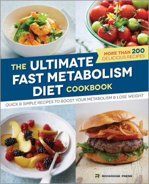 The Ultimate Fast Metabolism Diet Cookbook  Quick and Simple Recipes to Boost Your Metabolism and Lose Weight