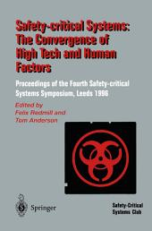Safety-Critical Systems: The Convergence of High Tech and Human Factors: Proceedings of the Fourth Safety-critical Systems Symposium Leeds, UK 6–8 February 1996