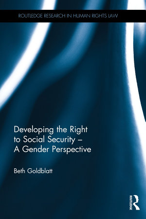 Developing the Right to Social Security   A Gender Perspective PDF