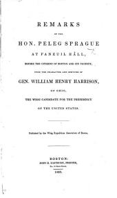 Remarks ... upon the character and services of Gen. W. H. Harrison. ... Published by the Whig Republican Association of Boston