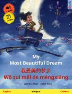 My Most Beautiful Dream – 我最美的梦乡 Wǒ zuì měi de mèngxiāng (English – Chinese)
