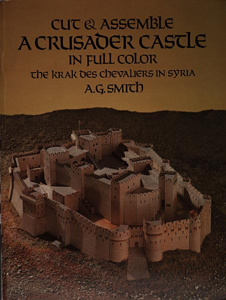 Cut   Assemble a Crusader Castle in Full Color