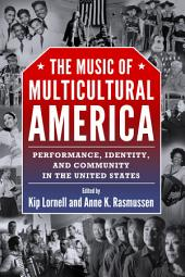 The Music of Multicultural America: Performance, Identity, and Community in the United States