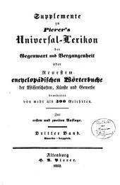 Universal-lexikon, oder Vollständiges encyclopädisches wörterbuch der wissenschaften, künste und gewerbe: Supplemente zur 1en und 2en aufl, Band 3