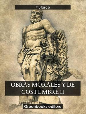 Obras morales y de costumbre II PDF