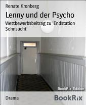 Lenny und der Psycho: Wettbewerbsbeitrag zu 'Endstation Sehnsucht'
