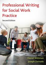 Professional Writing for Social Work Practice, Second Edition