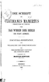 Die Schrift des Claudianus Mamertus, Presbyters zu Vienne, über das Wesen der Seele (de statu animae): Inaug. Diss. d. Univ. Leipzig
