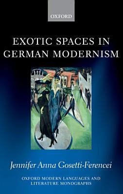 Exotic Spaces in German Modernism