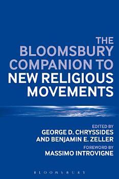 The Bloomsbury Companion to New Religious Movements PDF
