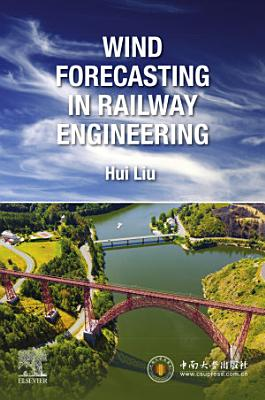 Wind Forecasting in Railway Engineering