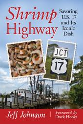 Shrimp Highway: Savoring U.S. 17 and Its Iconic Dish