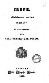 Irene melodramma semiserio in tre atti [la poesia è di G. Cely Colajanni