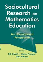 Sociocultural Research on Mathematics Education PDF