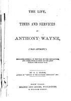 The Life  Times and Services of Anthony Wayne   Mad Anthony   Brigadier general in the War of the Revolution and Commander in chief of the Army in the Indian War PDF