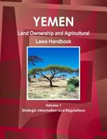 Yemen Land Ownership and Agricultural Laws Handbook Volume 1 Strategic Information and Regulations PDF