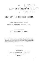 The Law and Custom of Slavery in British India: In a Series of Letters to Thomas Fowell Buxton