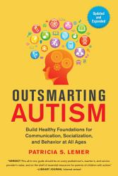 Outsmarting Autism Updated And Expanded Book PDF
